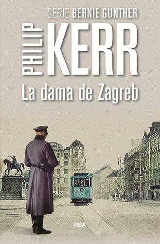 9788490566640: La dama de Zagreb: Serie Bernie Gunther X (NOVELA POLICÍACA BIB)