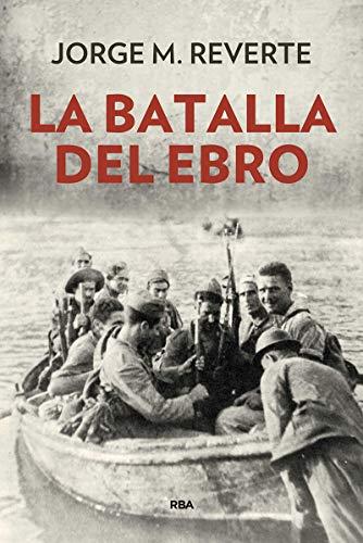 La batalla del ebro (Paperback): Jorge M. Reverte