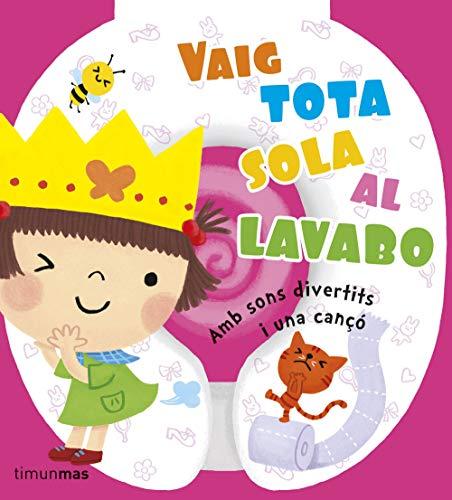 9788490572757: Vaig Tota Sola Al Lavabo (LLIBRES SORPRESA)