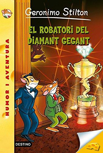 9788490573877: El Robatori Del Diamant Gegant (GERONIMO STILTON. ELS GROCS)
