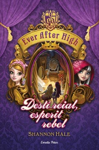 9788490574799: Ever After High 2. Dest reial, esperit rebel