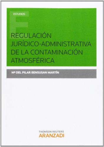 9788490591680: Regulación jurídico-administrativa de la contaminación atmosférica (Monografía)