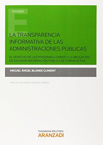 La transparencia informativa de las Administraciones públicas: Blanes Cliement, Miguel Ángel