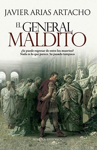 9788490600177: El General Maldito (Novela histórica)