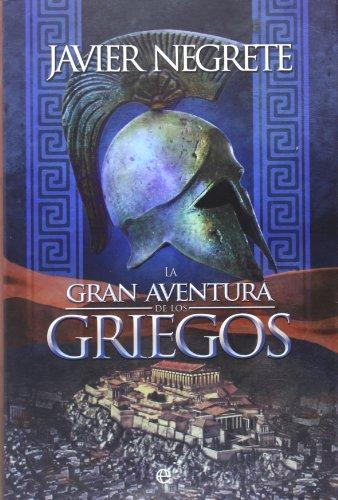 LA GRAN AVENTURA DE LOS GRIEGOS (Ed. Cartoné): Javier Negrete