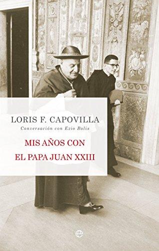 Mis años con el Papa Juan XXIII: Loris. F Capovilla