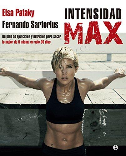 9788490601334: Intensidad Max: Un plan de ejercicios y nutrici�n para sacar lo mejor de ti misma en solo 90 d�as