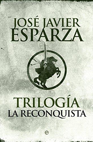 TRILOGIA LA RECONQUISTA: La gran aventura del reino de Asturias - Moros y cristianos - ¡...