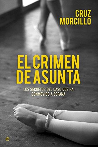 9788490602393: El Crimen De Asunta (Actualidad (esfera))