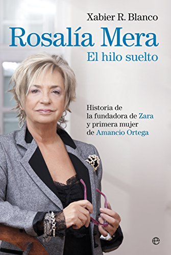 9788490602782: ROSALIA MERA:EL HILO SUELTO.(BIOGRAFIAS Y MEMORIAS)