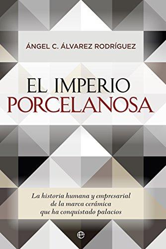 9788490603550: El imperio Porcelanosa