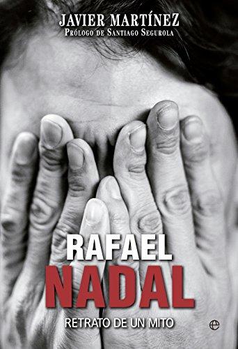 9788490603574: Rafa Nadal: retrato de un mito