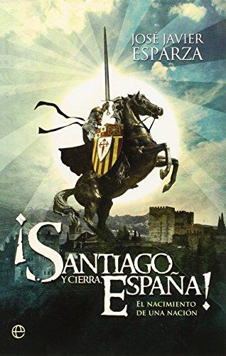 Santiago Y Cierra, España!: Esparza, José Javier