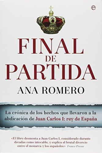 9788490604229: Final de partida: La crónica de los hechos que llevaron a la abdicación de Juan Carlos I (Actualidad)