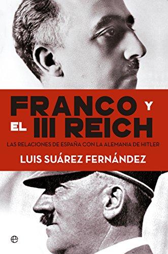 9788490604632: Franco y el III Reich. Las relaciones de España con la Alemania de Hitler.