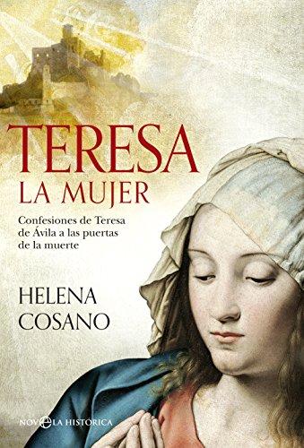 Teresa La Mujer (Novela histórica): Cosano Nuño, Helena