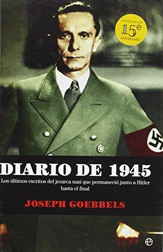 Diario de 1945 15 aniversario: Goebbels, Joseph