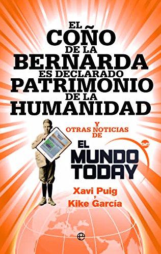 9788490607282: El Coño De La Bernarda Es Declarado Patrimonio De La Humanidad (Bolsillo)