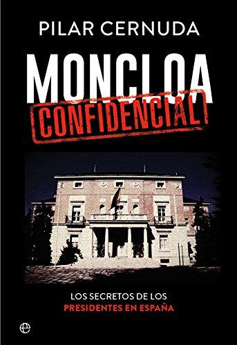 9788490608456: Moncloa confidencial (Biografías y memorias)