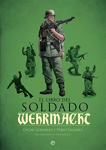 El libro del soldado de la Wehrmacht: González, Óscar /