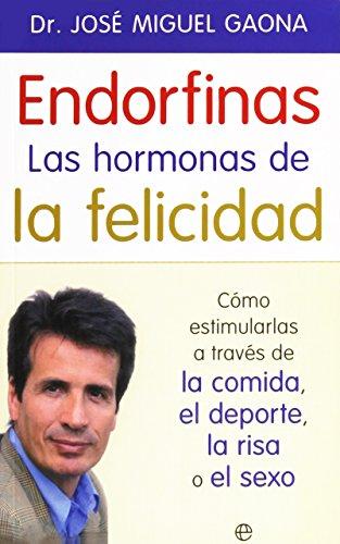 ENDORFINAS. LA HORMONA DE LA FELICIDAD: GAONA, JOSE MIGUEL