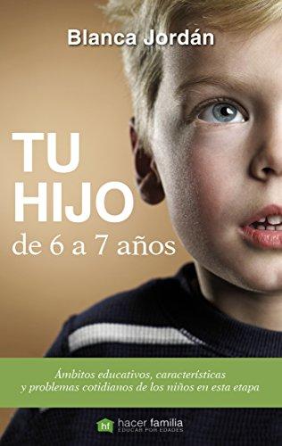 9788490610381: Tu hijo de 6 a 7 años (Hacer Familia)