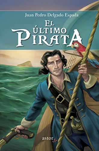 9788490611746: El último pirata (Astor Jr.)