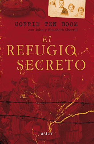 EL REFUGIO SECRETO: CORRIE TEN BOOM