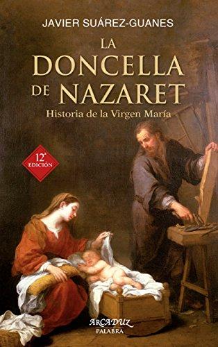 9788490615881: La Doncella de Nazaret. Historia de la Virgen María (Arcaduz nº 52)