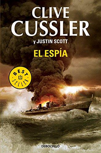 El esp?a / The Spy (Spanish Edition): Cussler, Clive, Scott, Justin