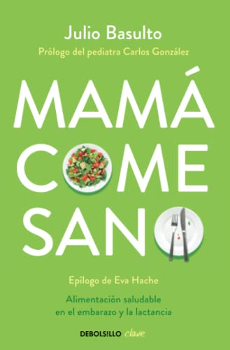 9788490624111: Mamá Come Sano (Spanish Edition)