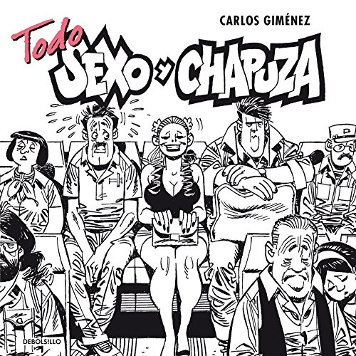 9788490624418: Todo sexo y chapuza/ All sex and chapuza