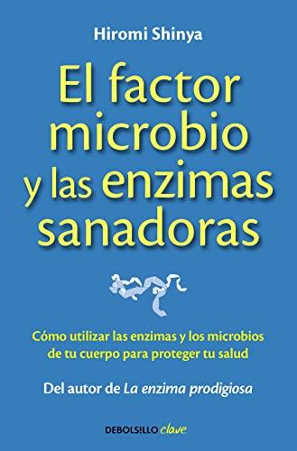 9788490625446: El factor microbio y las enzimas sanadoras (Clave)