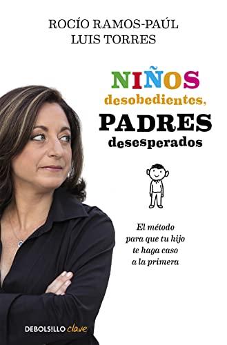 9788490625545: Niños desobedientes, padres desesperados