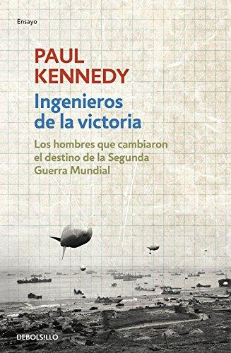 9788490625576: Ingenieros de la victoria: Los hombres que cambiaron el destino de la Segunda Guerra Mundial (ENSAYO-HISTORIA)