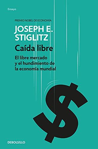 9788490626047: Caida Libre (ENSAYO-ECONOMIA)