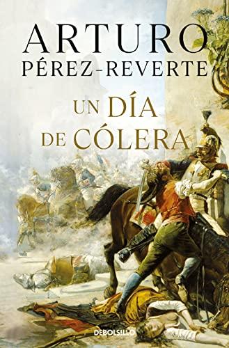 Dia de colera, un: P�REZ-REVERTE,ARTURO