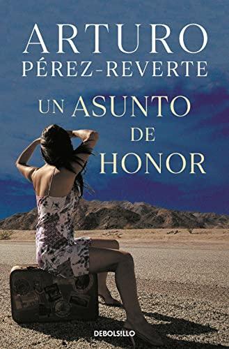 Un Asunto De Honor (BEST SELLER): PÉREZ-REVERTE,ARTURO
