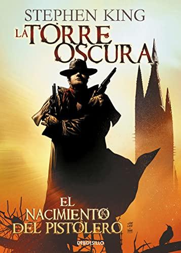 9788490628904: NACIMIENTO DEL PISTOLERO LA TORRE OSCURA 1