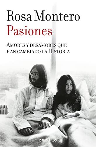 9788490629277: Pasiones: Amores y desamores que han cambiado la Historia (BEST SELLER)