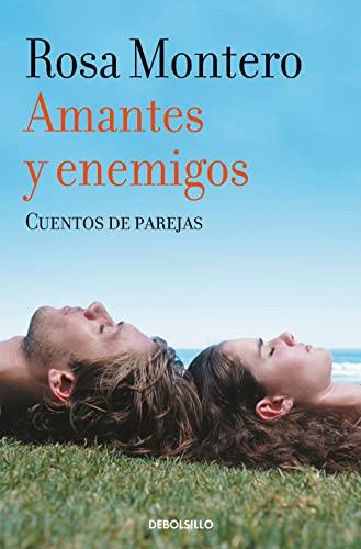 Amantes y enemigos (BEST SELLER): Montero, Rosa [Autor]