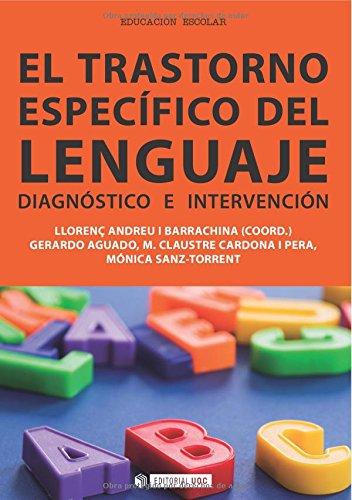 El Trastorno Específico del Lenguaje. Diagnóstico e intervención (Spanish Edition): Llorenç Andreu