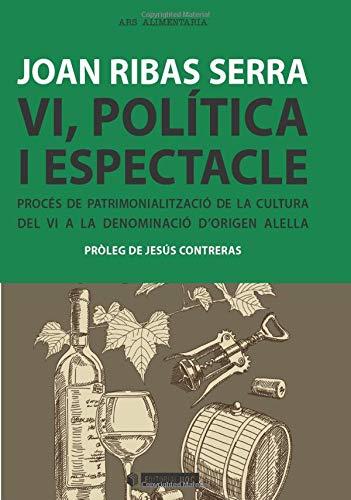 Vi, política, economia i espectacle : procés: Joan Ribas Serra