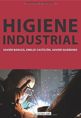 Higiene industrial (Paperback): Xavier Baraza Sanchez, Emilio Castejón Vilella, Xavier Guardino ...