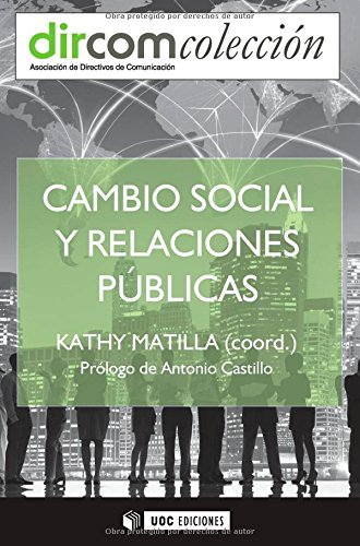 Cambio social y relaciones públicas: Kathy Matilla Serrano