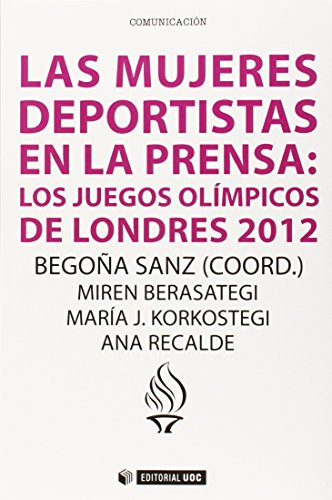 Mujeres deportistas en la prensa,La: Los juegos: Begoña Sanz (coord.)