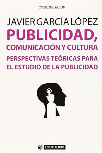 9788490645871: Publicidad, comunicación y cultura: Perspectivas teóricas para el estudio de la publicidad