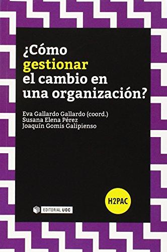 9788490646939: ¿Cómo gestionar el cambio en una organización?