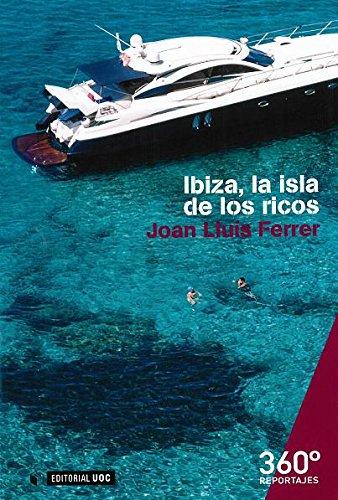 9788490647370: Ibiza, la isla de los ricos (Reportajes 360�)