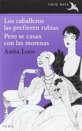 9788490650042: Los Caballeros Las Prefieren Rubias. Pero Se Casan Con Las Morenas (Rara Avis)